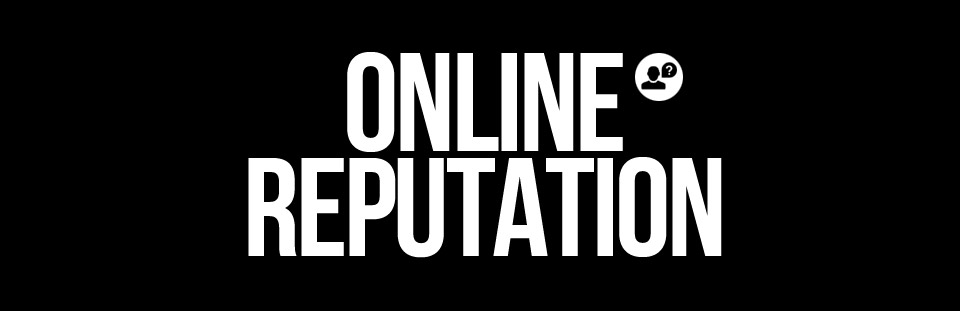» Online Reputation
